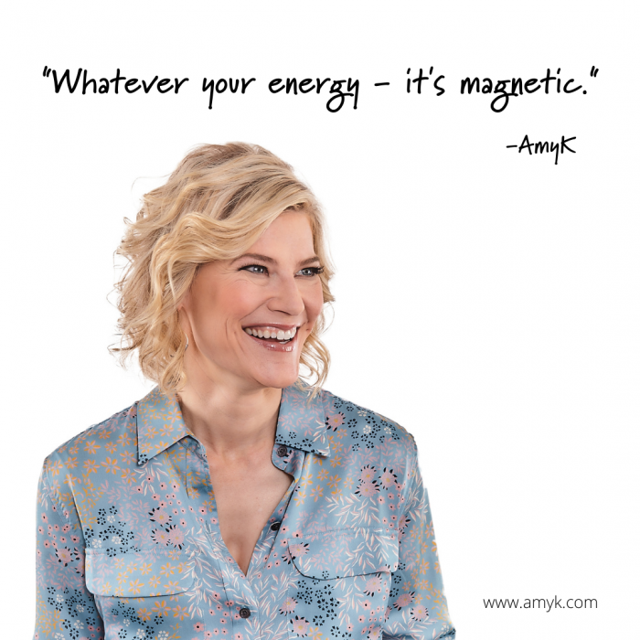 Whatever your energy - it's magnetic.