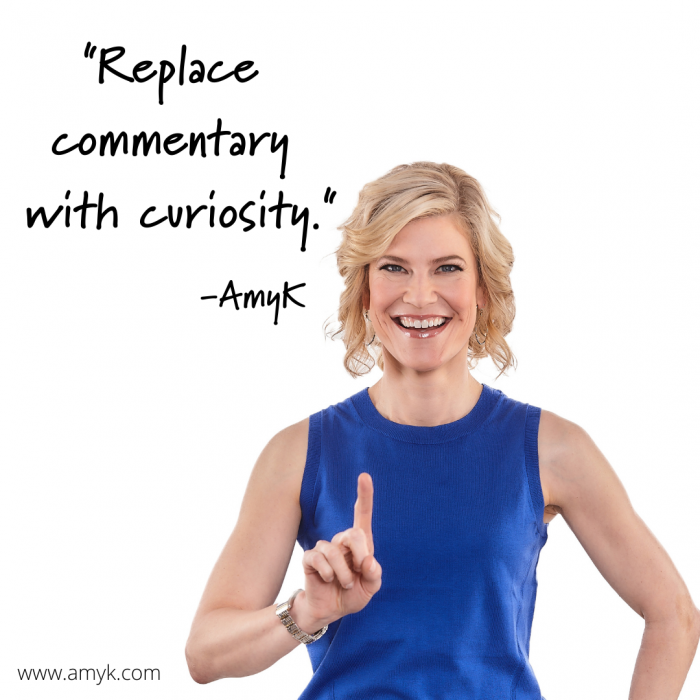 Replace commentary with curiosity