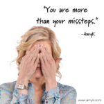 You are more than your missteps